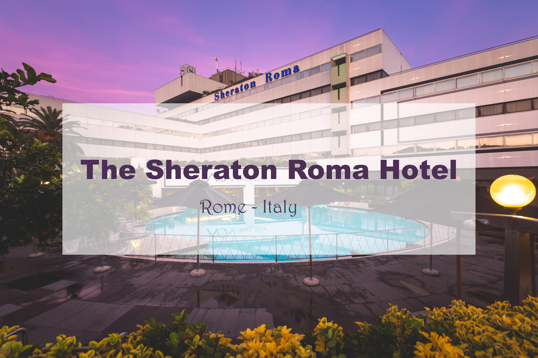 The Sheraton Roma Hotel