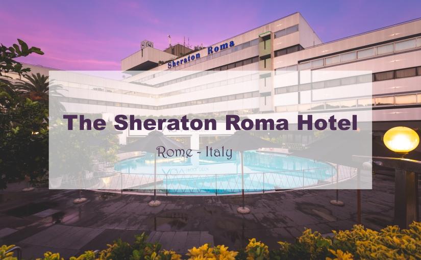 The Sheraton RomaHotel
